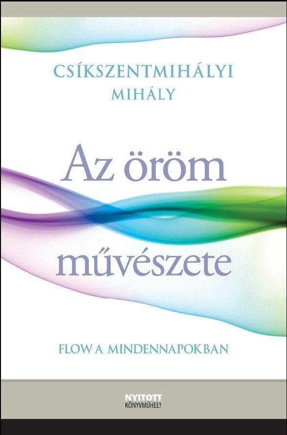 Csíkszentmihályi Mihály Az öröm művészete