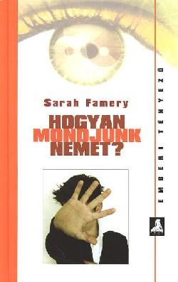 Sarah Famery Hogyan mondjunk nemet?