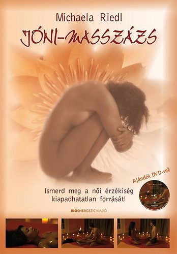 Michaela Riedl Jóni-masszázs (Ismerd meg a női érzékiség kiapadhatatlan forrását!) DVD-vel