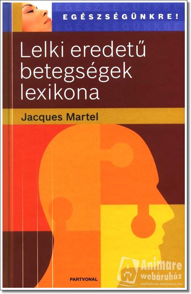 Jacques Martel Lelki eredetű betegségek lexikona