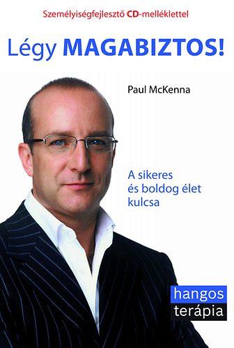 Paul McKenna Légy magabiztos! A sikeres és boldog élet kulcsa