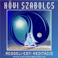 Kövi Szabolcs Reggeli-esti meditáció