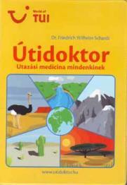 Dr. Friedrich Wilhelm Schardt Útidoktor - utazási medicina mindenkinek
