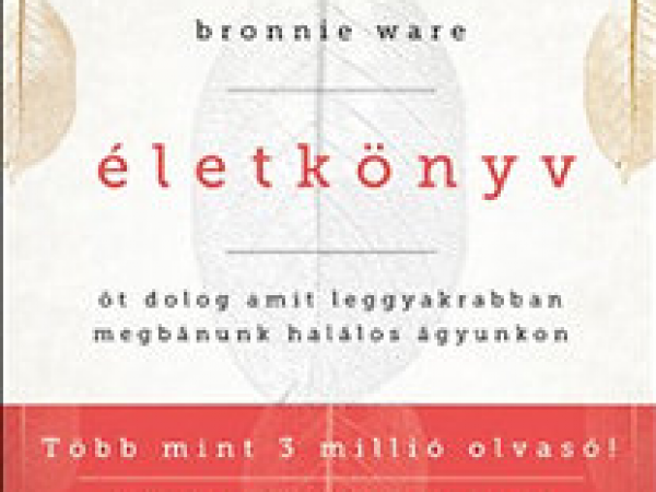 Bronnie Ware: Életkönyv
