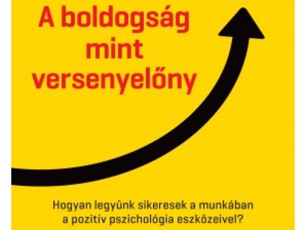 A boldogság, mint versenyelőny - könyvajánló