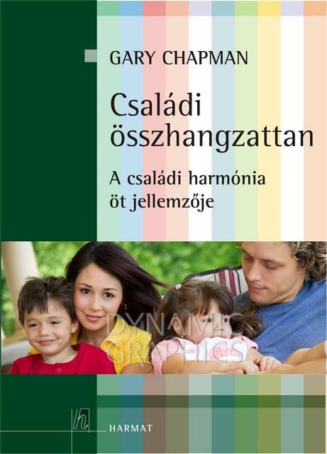 Gary Chapman Családi összhangzattan A családi harmónia öt jellemzője