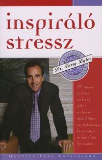 Dr Terry Lyles Inspiráló stressz